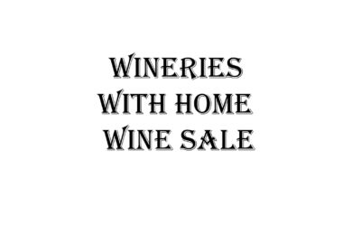 Wineries with home wine sales